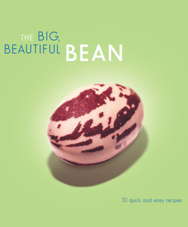 The Big Beautiful Bean Recipe Book